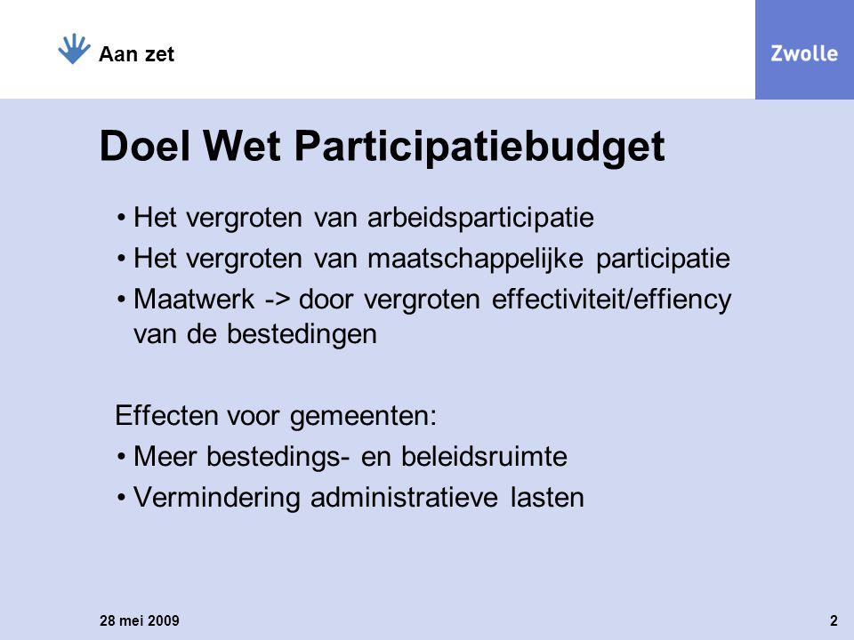 Doel Wet Participatiebudget Het vergroten van arbeidsparticipatie Het vergroten van maatschappelijke participatie Maatwerk -> door vergroten effectivi
