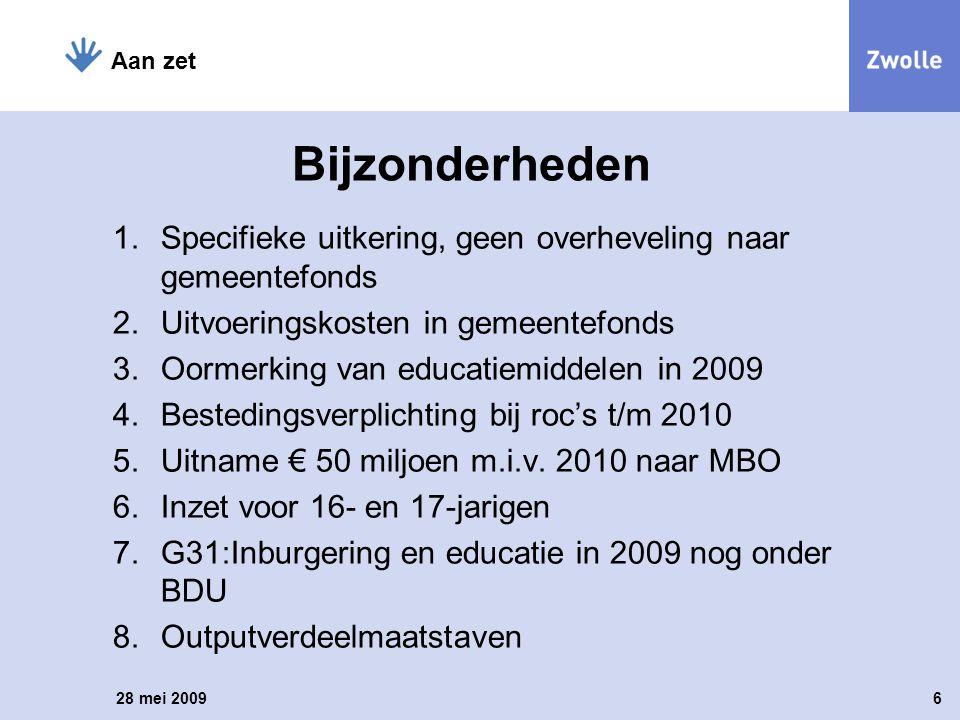 Bijzonderheden 1.Specifieke uitkering, geen overheveling naar gemeentefonds 2.Uitvoeringskosten in gemeentefonds 3.Oormerking van educatiemiddelen in