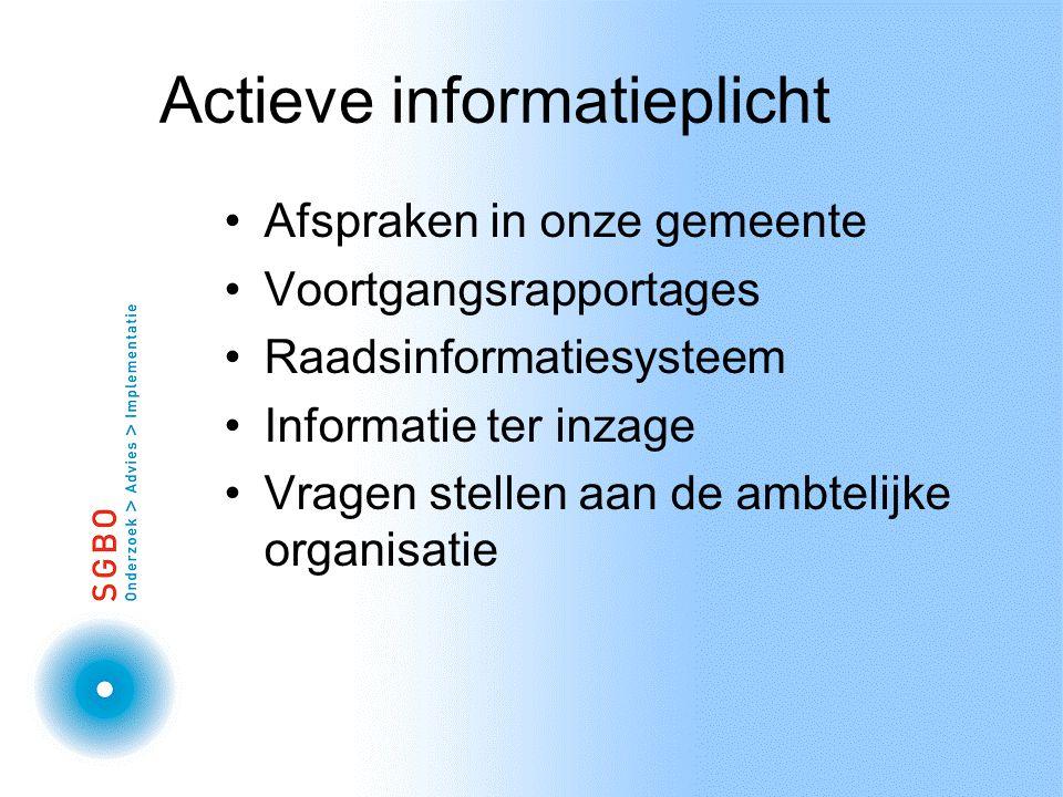 Actieve informatieplicht Afspraken in onze gemeente Voortgangsrapportages Raadsinformatiesysteem Informatie ter inzage Vragen stellen aan de ambtelijke organisatie