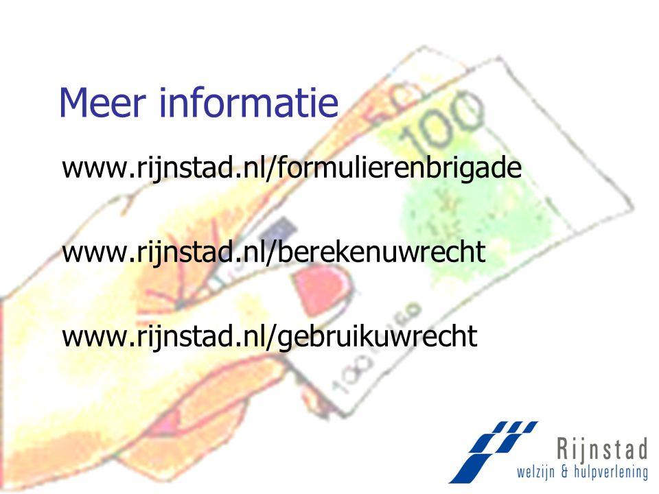 Meer informatie www.rijnstad.nl/formulierenbrigade www.rijnstad.nl/berekenuwrecht www.rijnstad.nl/gebruikuwrecht