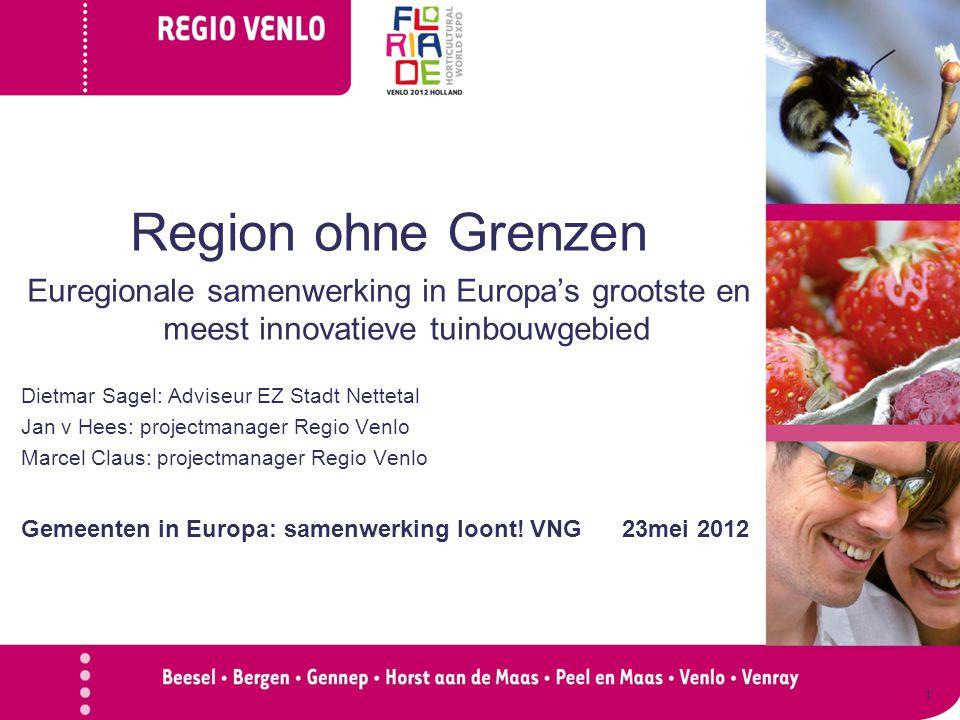 1 Region ohne Grenzen Euregionale samenwerking in Europa's grootste en meest innovatieve tuinbouwgebied Dietmar Sagel: Adviseur EZ Stadt Nettetal Jan