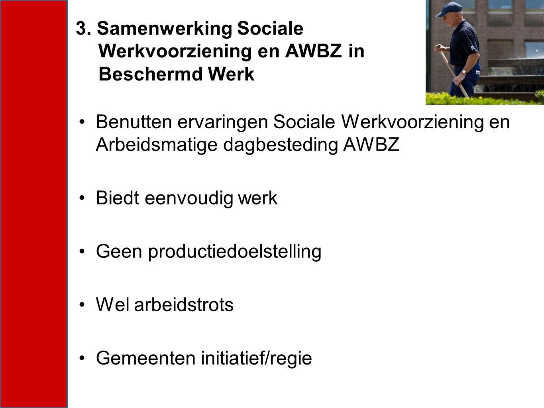 Benutten ervaringen Sociale Werkvoorziening en Arbeidsmatige dagbesteding AWBZ Biedt eenvoudig werk Geen productiedoelstelling Wel arbeidstrots Gemeen