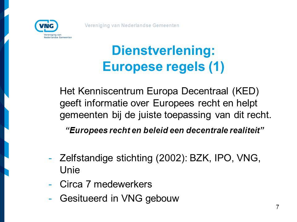 Vereniging van Nederlandse Gemeenten 8 Dienstverlening Europese regels: Kenniscentrum Europa Decentraal (2) Voorlichting en advisering – Helpdesk – Factsheets – Europaproof handreikingen – Seminars en congressen – Nieuwsbrief Europese Ster