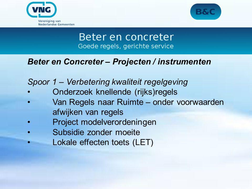 Beter en Concreter – Projecten / instrumenten Spoor 1 – Verbetering kwaliteit regelgeving Onderzoek knellende (rijks)regels Van Regels naar Ruimte – o