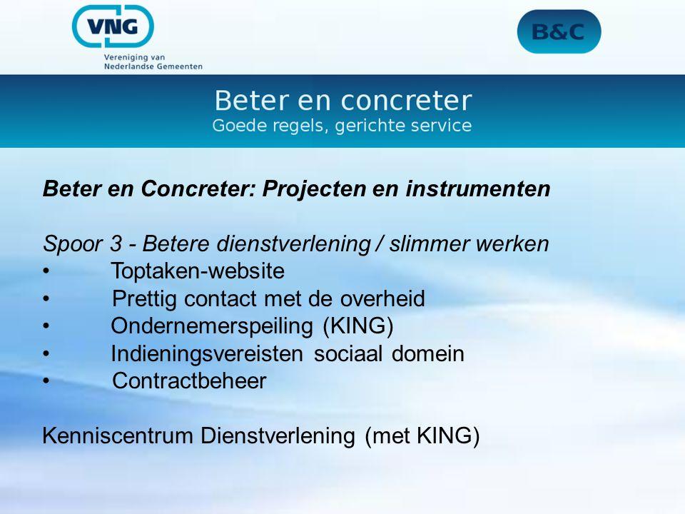 Beter en Concreter: Projecten en instrumenten Spoor 3 - Betere dienstverlening / slimmer werkenToptaken-website Prettig contact met de overheid Ondern