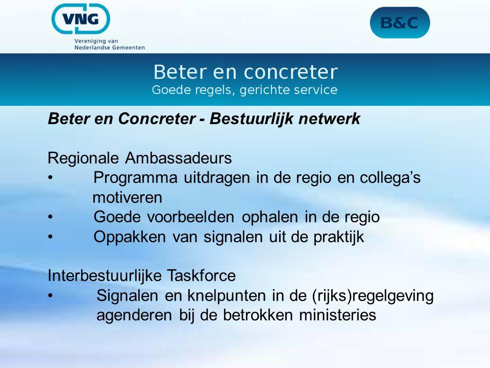 Beter en Concreter - Bestuurlijk netwerk Regionale Ambassadeurs Programma uitdragen in de regio en collega's motiveren Goede voorbeelden ophalen in de
