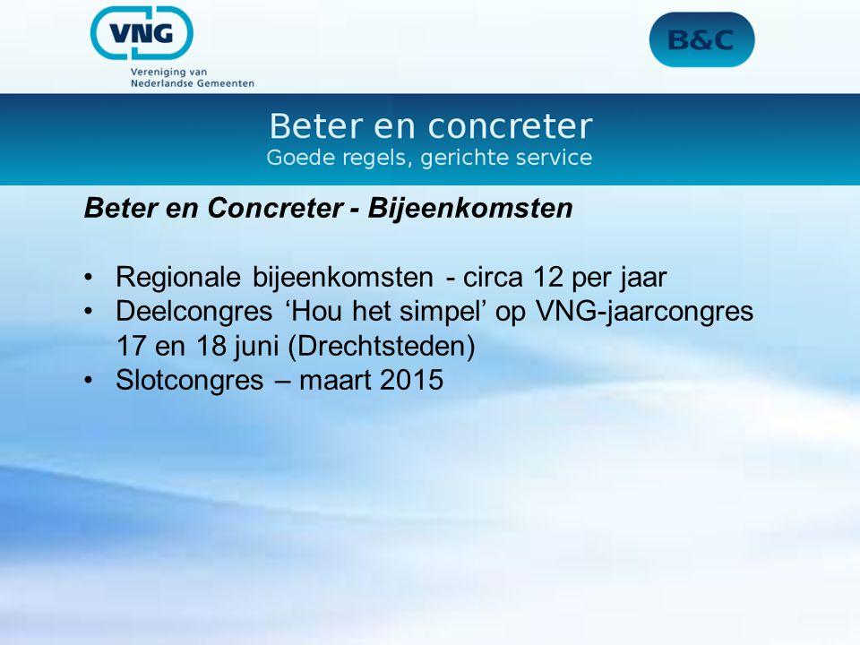 Beter en Concreter - Bijeenkomsten Regionale bijeenkomsten - circa 12 per jaar Deelcongres 'Hou het simpel' op VNG-jaarcongres 17 en 18 juni (Drechtst