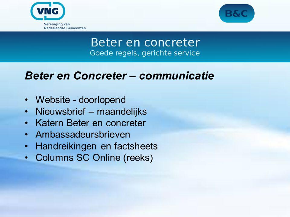Beter en Concreter – communicatie Website - doorlopend Nieuwsbrief – maandelijks Katern Beter en concreter Ambassadeursbrieven Handreikingen en factsh