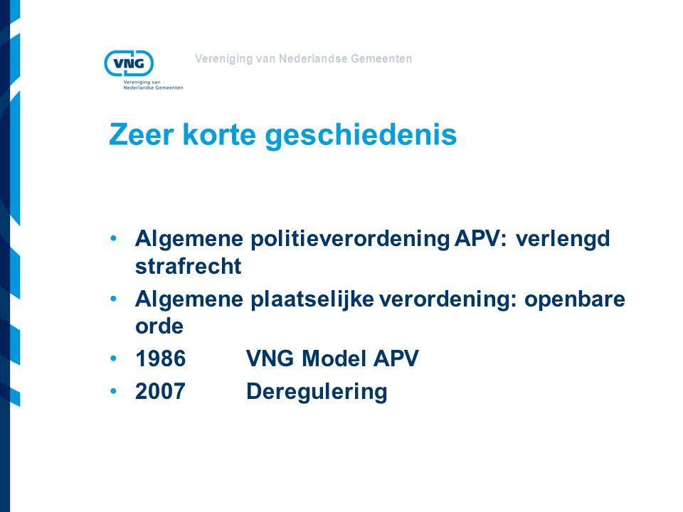 Vereniging van Nederlandse Gemeenten Wat regelt een APV: 'Verlengd strafrecht'strafrecht Openbare orde Veiligheid Ordening openbare ruimte