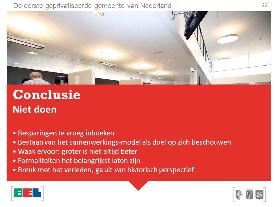 De eerste geprivatiseerde gemeente van Nederland 22 Conclusie Niet doen Besparingen te vroeg inboeken Bestaan van het samenwerkings-model als doel op