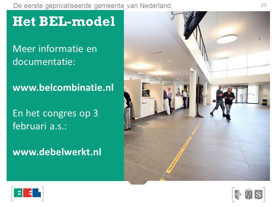 De eerste geprivatiseerde gemeente van Nederland 23 Het BEL-model Meer informatie en documentatie: www.belcombinatie.nl En het congres op 3 februari a