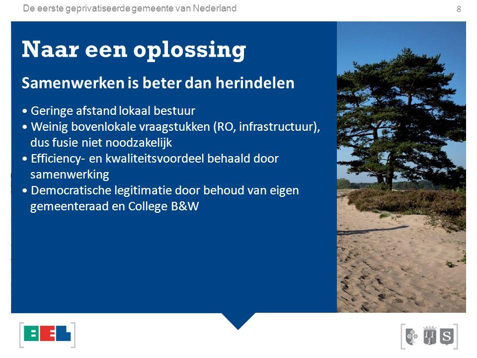 8 Naar een oplossing Samenwerken is beter dan herindelen Geringe afstand lokaal bestuur Weinig bovenlokale vraagstukken (RO, infrastructuur), dus fusi