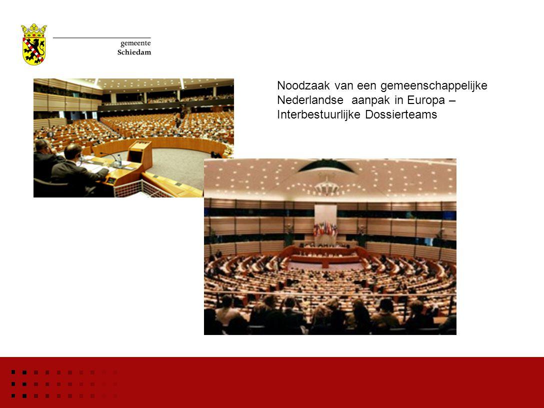 Noodzaak van een gemeenschappelijke Nederlandse aanpak in Europa – Interbestuurlijke Dossierteams