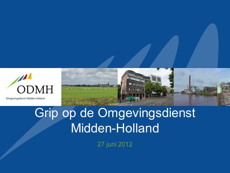 Grip op de Omgevingsdienst Midden-Holland 27 juni 2012