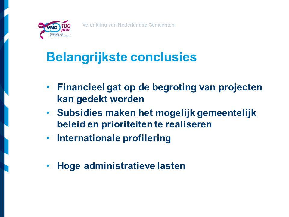 Vereniging van Nederlandse Gemeenten Belangrijkste conclusies Financieel gat op de begroting van projecten kan gedekt worden Subsidies maken het mogel