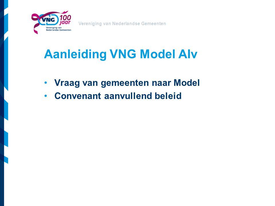 Vereniging van Nederlandse Gemeenten Aanleiding VNG Model AIv Vraag van gemeenten naar Model Convenant aanvullend beleid