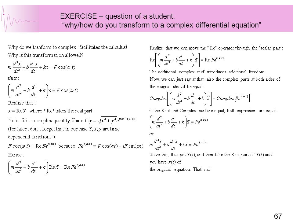 "67 EXERCISE – question of a student: ""why/how do you transform to a complex differential equation"""