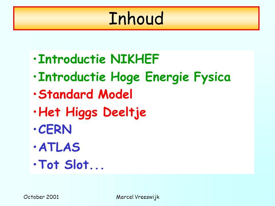 October 2001Marcel Vreeswijk Talloze belangrijke metingen, oa de W massa LEP: meten van de W massa e+e+ e-e- W+W+ W-W- Z0/Z0/ quarks of leptonen q, q, e Deeltjes Detecteren: quarks->quarks-> hadroniseren-> jet->sporen+energie hadroniseren-> jet->sporen+energie electronen->spoor->energieelectronen->spoor->energie muonen->spoor door gehele detectormuonen->spoor door gehele detector neutrinoos->ontsnappenneutrinoos->ontsnappen We meten dus de eindproducten en moeten de interactie terug-reconstruerenWe meten dus de eindproducten en moeten de interactie terug-reconstrueren 4m ~10 -17 m