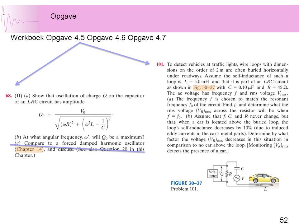 52 Opgave Werkboek Opgave 4.5 Opgave 4.6 Opgave 4.7