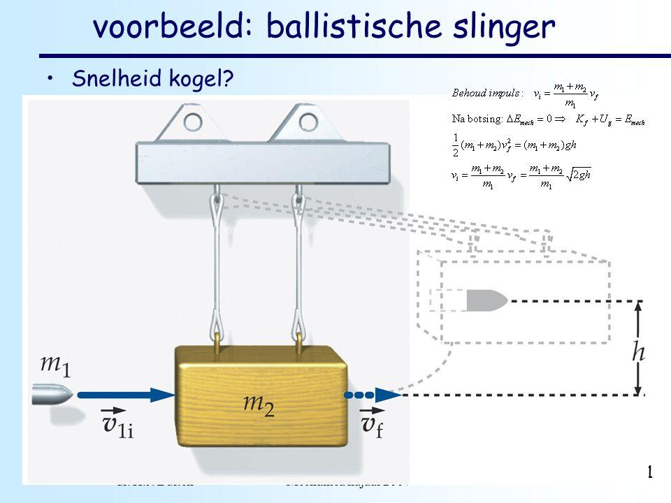 dr. H.J. Bulten Mechanica najaar 2007 11 voorbeeld: ballistische slinger Snelheid kogel?