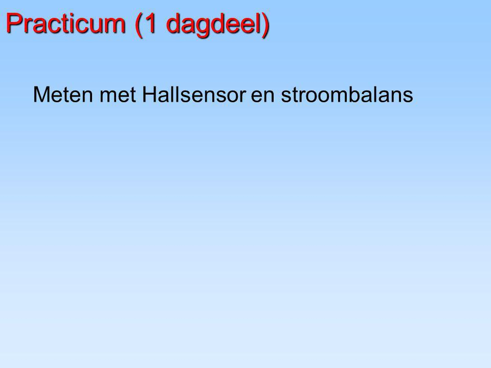 Practicum (1 dagdeel) Meten met Hallsensor en stroombalans