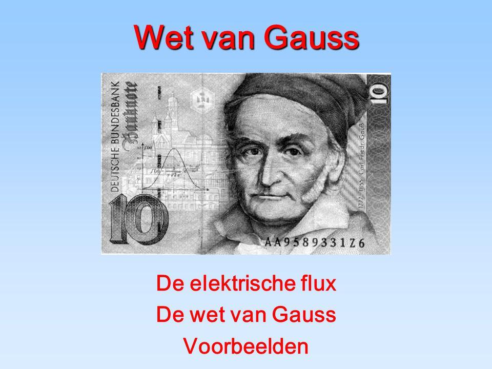 Wet van Gauss De elektrische flux De wet van Gauss Voorbeelden
