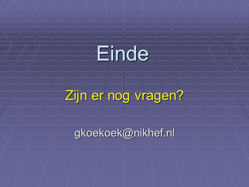 Einde Zijn er nog vragen? gkoekoek@nikhef.nl