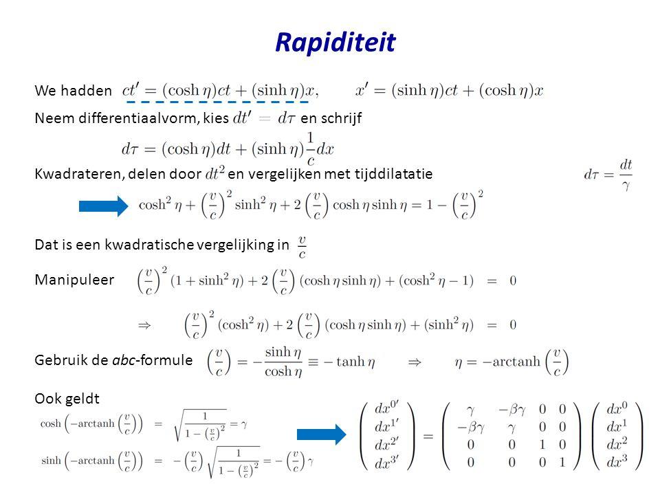 Rapiditeit We hadden Dat is een kwadratische vergelijking in Neem differentiaalvorm, kies en schrijf Kwadrateren, delen door en vergelijken met tijddi