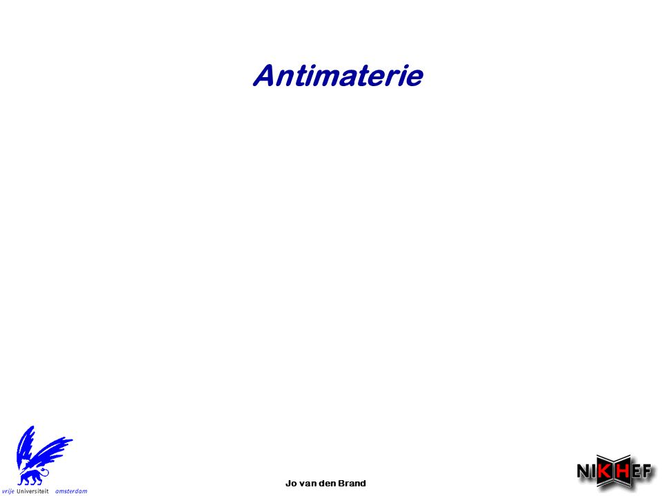 Jo van den Brand Antimaterie