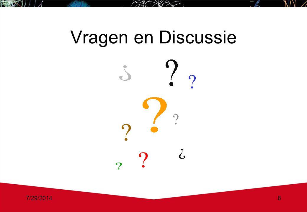 7/29/20148 Vragen en Discussie