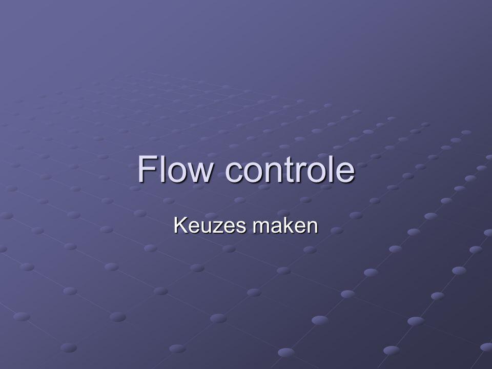 Flow controle Keuzes maken