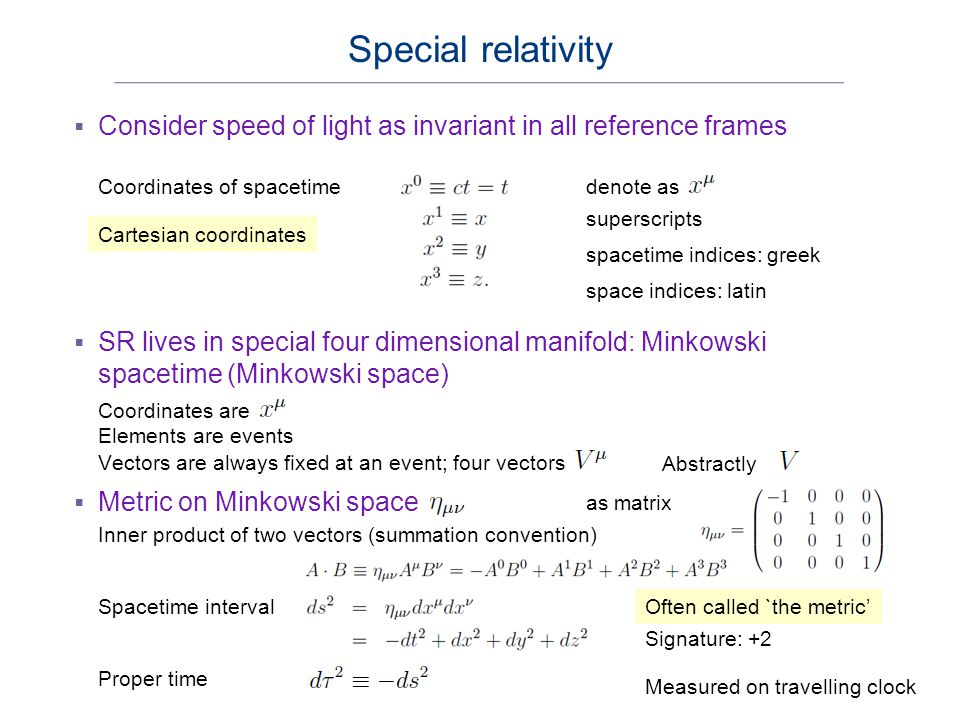  Consider speed of light as invariant in all reference frames Special relativity Coordinates of spacetime Cartesian coordinates denote as superscript