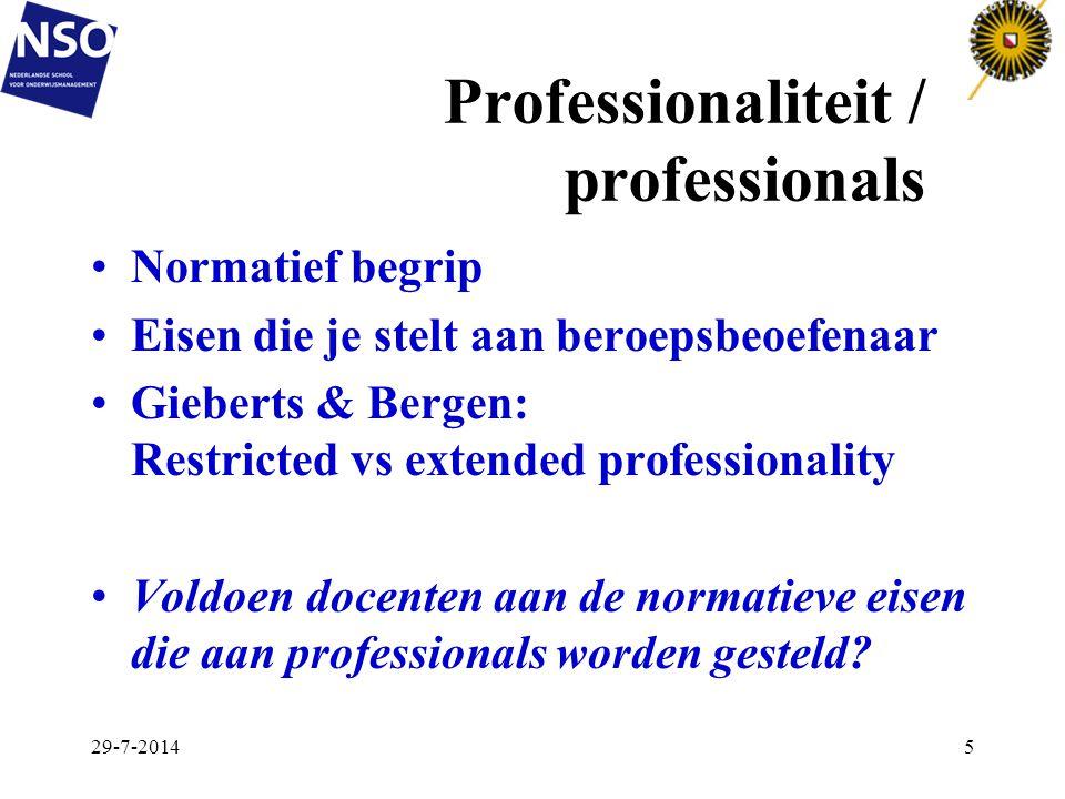 Professionaliteit / professionals Normatief begrip Eisen die je stelt aan beroepsbeoefenaar Gieberts & Bergen: Restricted vs extended professionality