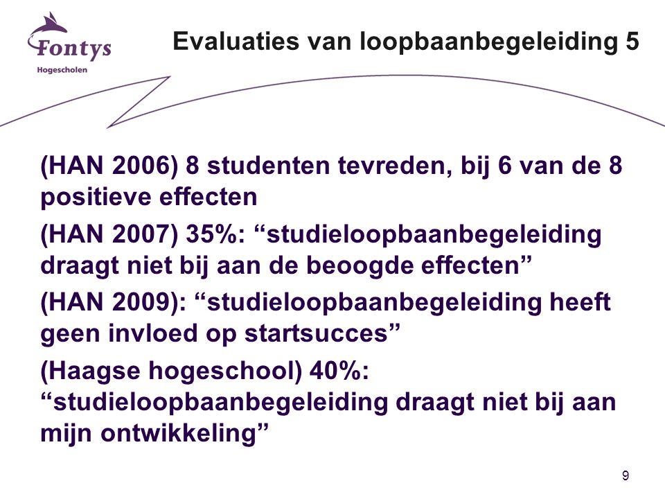 30 Vragen en stellingen 2 5.Werkt geïntegreerde studieloopbaan- begeleiding wel beter dan de begeleiding van onafhankelijke externe specialisten.