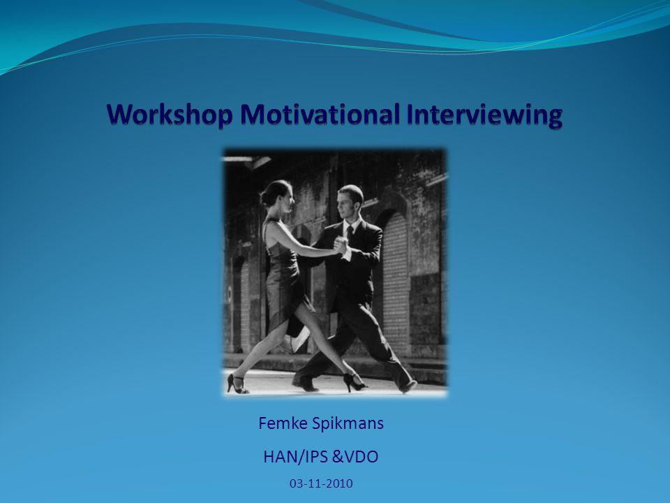 Programma Motivatie Motivational Interviewing Stages of change model Ambivalentie …. 2