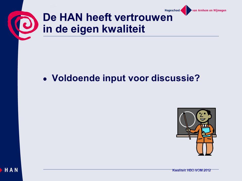 Hoe bewaakt de HAN kwaliteit (2).  Aangescherpt HR-beleid/ scholing medewerkers  Acties n.a.v.