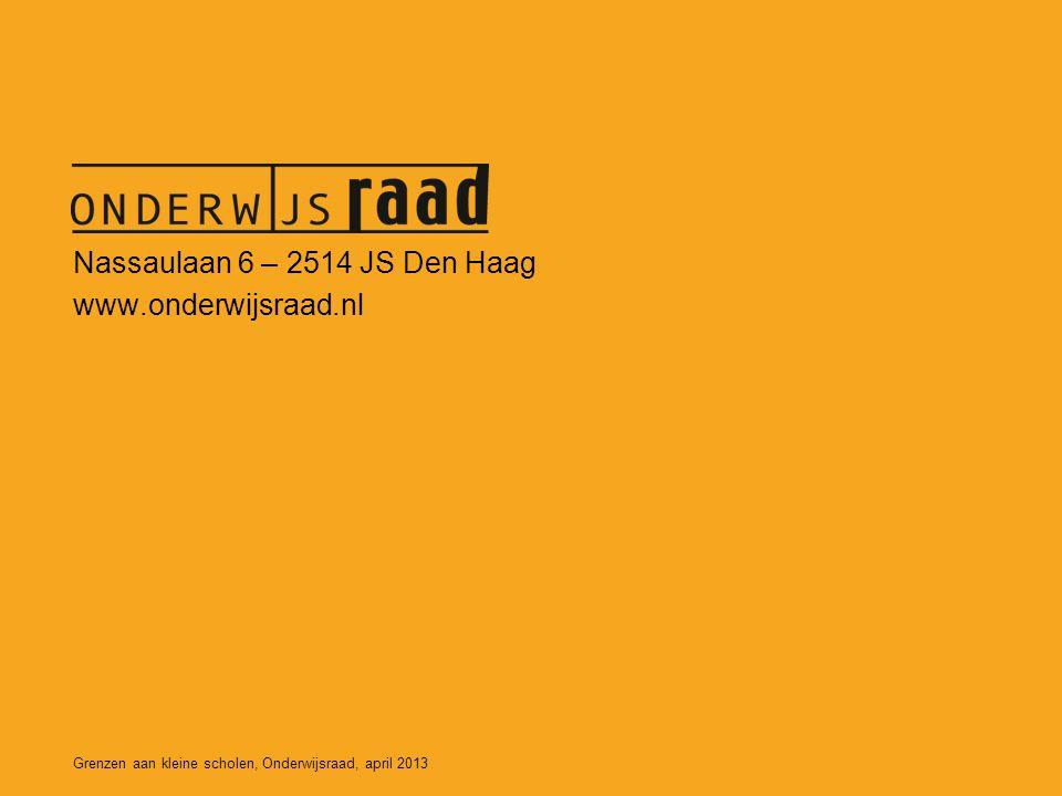 Grenzen aan kleine scholen, Onderwijsraad, april 2013 Nassaulaan 6 – 2514 JS Den Haag www.onderwijsraad.nl