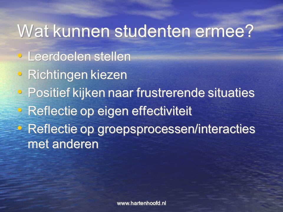 www.hartenhoofd.nl Wat kunnen studenten ermee? Leerdoelen stellen Richtingen kiezen Positief kijken naar frustrerende situaties Reflectie op eigen eff