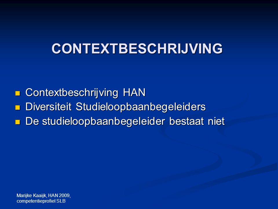 Marijke Kaaijk, HAN 2009, competentieprofiel SLB CONTEXTBESCHRIJVING Contextbeschrijving HAN Contextbeschrijving HAN Diversiteit Studieloopbaanbegelei