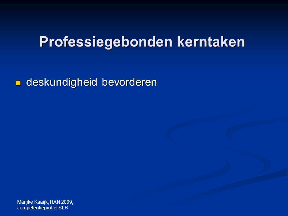 Marijke Kaaijk, HAN 2009, competentieprofiel SLB Professiegebonden kerntaken deskundigheid bevorderen deskundigheid bevorderen