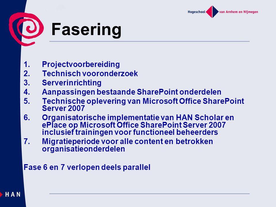Fasering 1.Projectvoorbereiding 2.Technisch vooronderzoek 3.Serverinrichting 4.Aanpassingen bestaande SharePoint onderdelen 5.Technische oplevering va