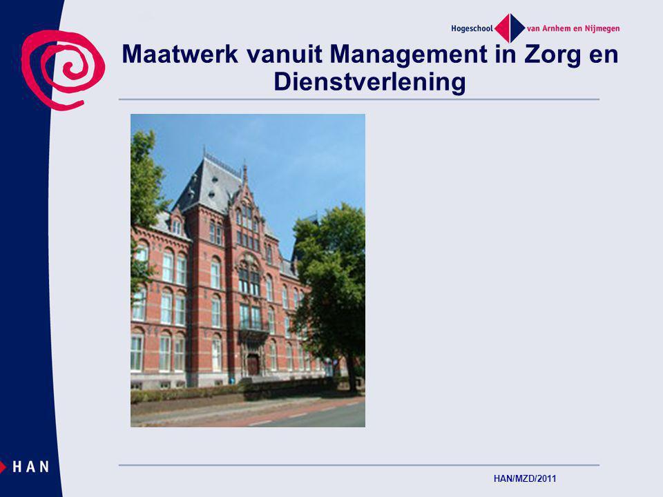 Maatwerk vanuit Management in Zorg en Dienstverlening HAN/MZD/2011