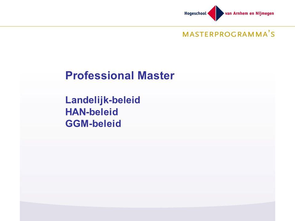 Professional Master Landelijk-beleid HAN-beleid GGM-beleid