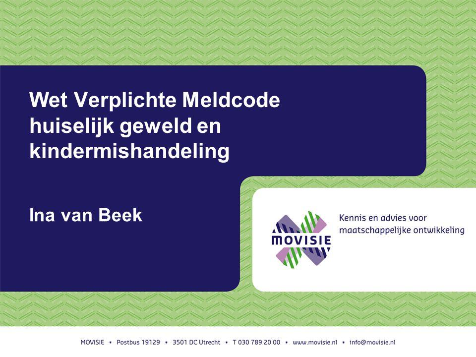 Wet Verplichte Meldcode huiselijk geweld en kindermishandeling Ina van Beek
