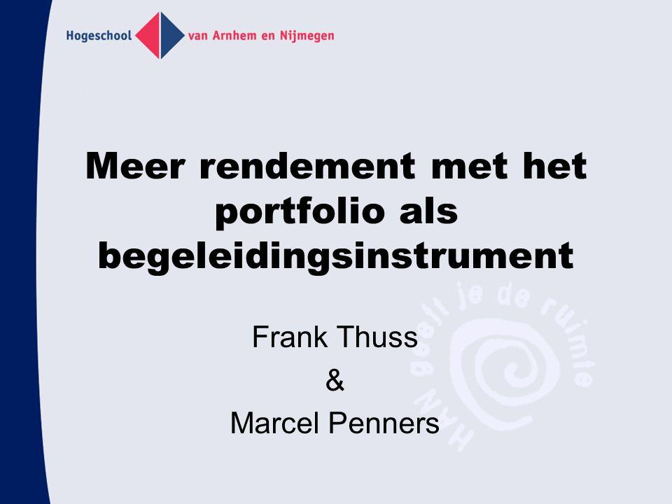 Meer rendement met het portfolio als begeleidingsinstrument Frank Thuss & Marcel Penners