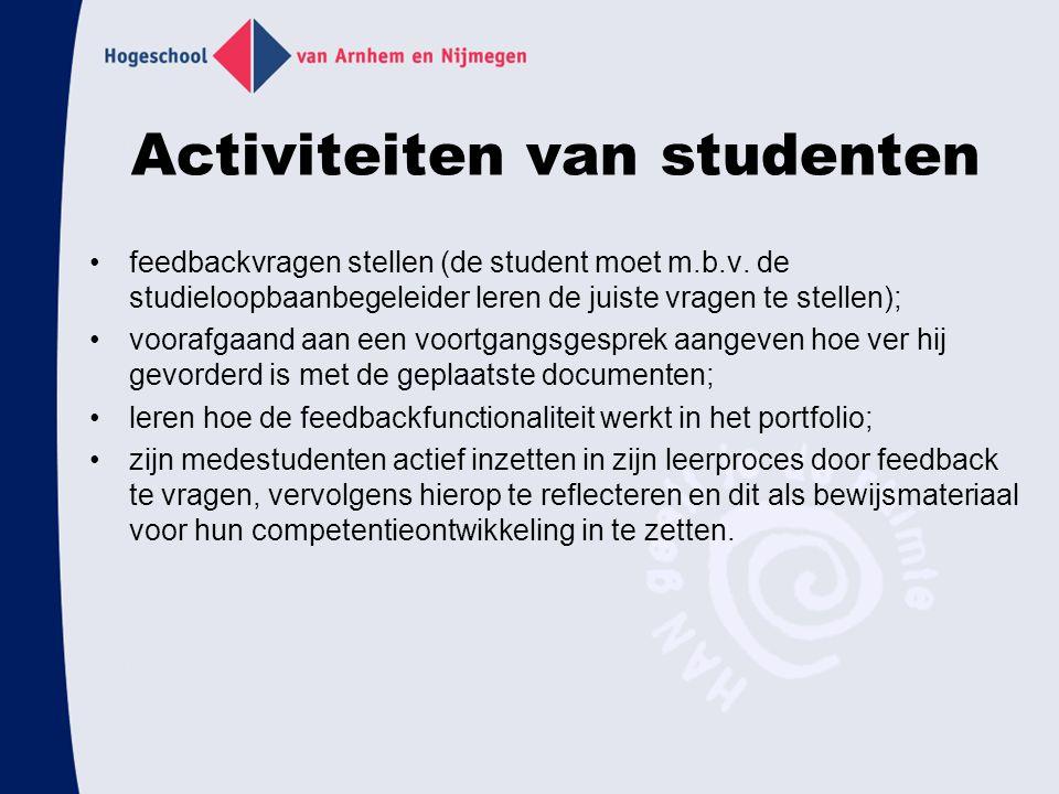 Activiteiten van studenten feedbackvragen stellen (de student moet m.b.v. de studieloopbaanbegeleider leren de juiste vragen te stellen); voorafgaand