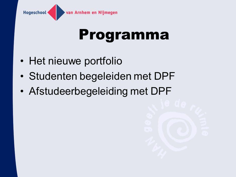 Programma Het nieuwe portfolio Studenten begeleiden met DPF Afstudeerbegeleiding met DPF