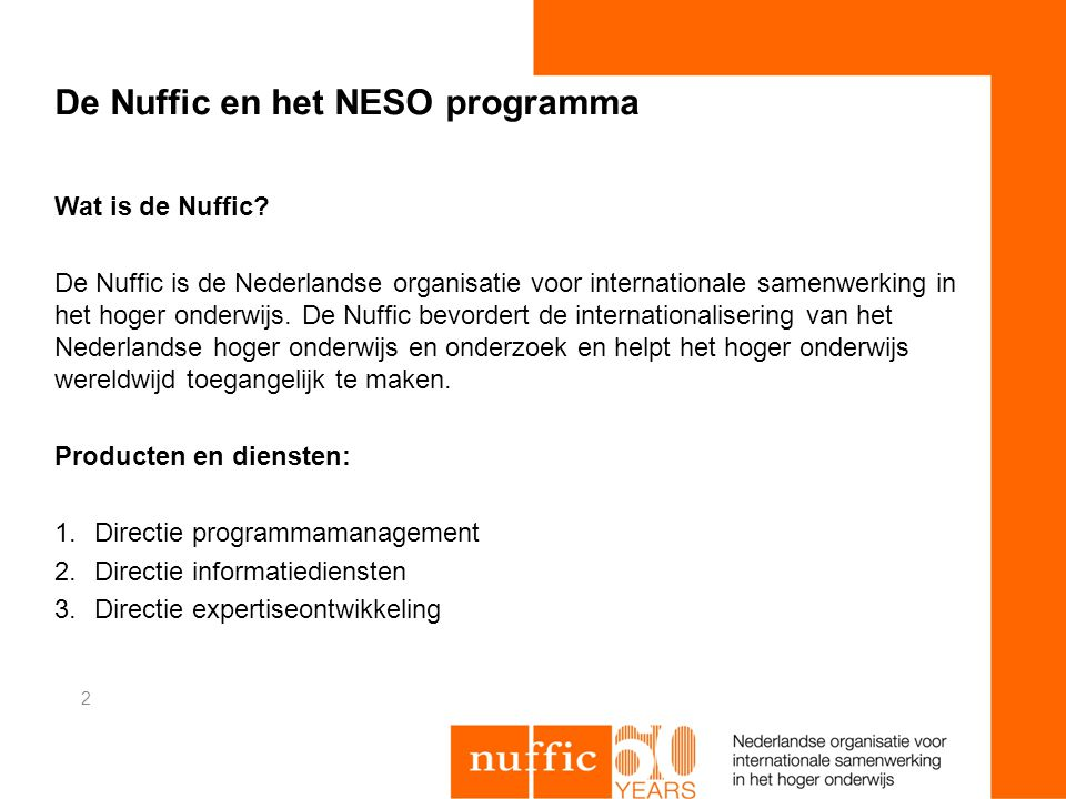 De Nuffic en het NESO programma Wat is de Nuffic.