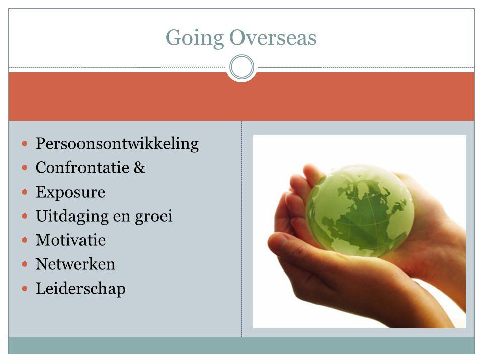Persoonsontwikkeling Confrontatie & Exposure Uitdaging en groei Motivatie Netwerken Leiderschap Going Overseas