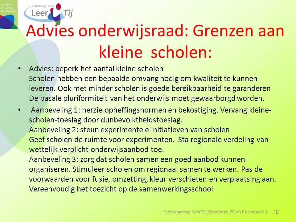 Advies onderwijsraad: Grenzen aan kleine scholen: Advies: beperk het aantal kleine scholen Scholen hebben een bepaalde omvang nodig om kwaliteit te kunnen leveren.